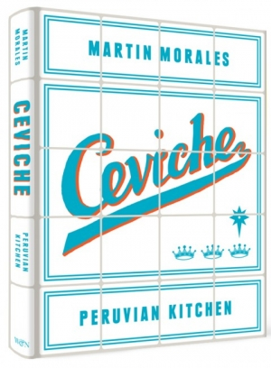 Win a copy of Ceviche Peruvian Kitchen by Martin Morales